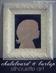 A chalkboard and burlap silhouette!