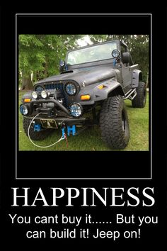 """HAPPINESS - You can't buy it… But you can build it!  Jeep On!""  _____________________________ Reposted by Dr. Veronica Lee, DNP (Depew/Buffalo, NY, US)"