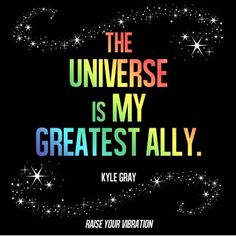 The universe is your greatest ally and friend #raiseyourvibration @mgck