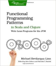 """Functional Programming Patterns in Scala and Clojure: Write Lean Programs for the JVM"" by Michael Bevilacqua-Linn Java Programming Language, Programming Languages, Programming Patterns, Free Books Online, Free Reading, Happy Kids, Free Ebooks, Books To Read, Writing"