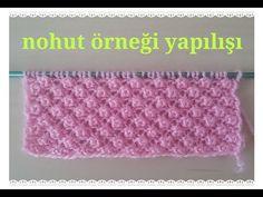 nohut örneği yapılışı (chickpeas model ) - YouTube Baby Knitting Patterns, Knitting Designs, Stitch Patterns, Knitting Videos, Crochet Videos, Knit Vest Pattern, Learn How To Knit, Craft Free, Tunisian Crochet