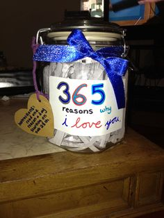 365 reasons why I love you jar.  1 year anniversary gift to my boyfriend <3