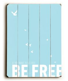 'Be Free' Wall Art by ArteHouse