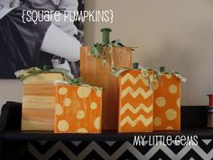 Square Pumpkins ~ simple and cute! Got lots of wood scraps for this one!