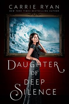 Cover Reveal: Daughter of Deep Silence by Carrie Ryan -On sale June 2nd 2015 by Dutton Juvenile -In the wake of the deadly devastation of luxury yacht Persephone, just three souls remain to tell its story—and two of them are lying. Only Frances Mace, rescued from the ocean after torturous days adrift with her dying friend Libby, knows that the Persephone wasn't sunk by a rogue wave as survivors Senator Wells and his son are claiming—it was attacked