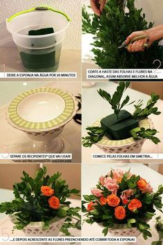 1. Let the sponge in water for 20 minutes. 2. Cut the stem of the leaves and flowers on the diagonal, so better absorbs the water. 3. separate the containers you will use. in this case nat combined a vase and a plate 4.start the leaves in symmetry. 5. and then add the flowers filling up to cover the sponge!