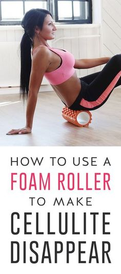 Want to get rid of unwanted cellulite? Staying hydrated and eating a mostly plant-based diet will nourish your skin and help flush out toxins. any kind of exercise routine can help increase your circulation and energy levels while also smoothing out collagen. And beginning any exercise routine that incorporates a few foam roller moves can boost those benefits.
