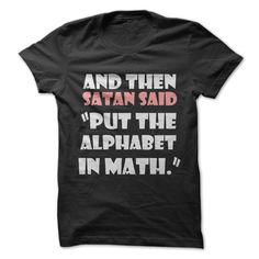 Math Alphabet T-Shirt Hilarious Shirt Ideas of Hilarious Shirt - Sarcastic Shirts - Ideas of Sarcastic Shirts - Math Alphabet T-Shirt Hilarious Shirt Ideas of Hilarious Shirt Funny Shirt Sayings, Sarcastic Shirts, T Shirts With Sayings, Funny Tees, Funny Quotes, Shirt Quotes, Funny Slogans, Humor Quotes, Funny Humor