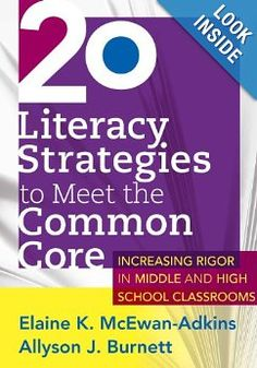 20 Literacy Strategies to Meet the Common Core: Increasing Rigor in Middle & High School Classrooms: Elaine K. McEwan-Adkins, Allyson J. Burnett: 9781936764280: Amazon.com: Books