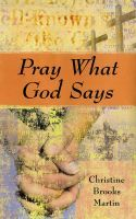 Pray What God Says, an ebook by Christine Brooks Martin at Smashwords
