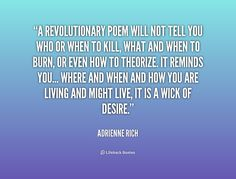 - Adrienne Rich at Lifehack Quotes Adrienne Rich, Rich Quotes, Words With Friends, Revolutionaries, Temples, Life Hacks, Wicked, Poetry, Told You So