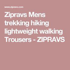 Zipravs Mens trekking hiking lightweight walking Trousers - ZIPRAVS