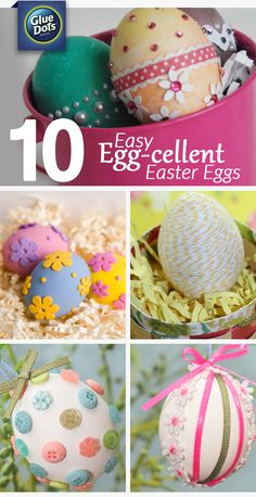 """We're putting our own """"Glue Dots"""" spin on Easter egg decorating this year! There are so many ways to decorate your eggs for Easter that go beyond traditional food coloring.  Think ribbon and rhinestones, foam flowers and flocking, glitter and Glue Dots!"""