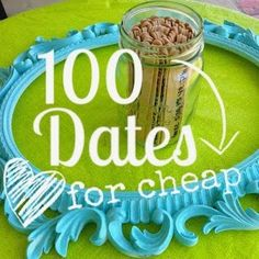 100 Date ideas -- for CHEAP. These sound like a LOT of fun together!