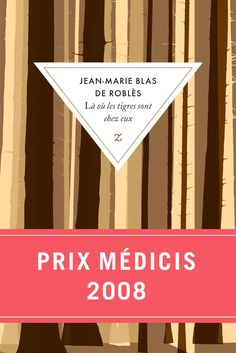 Buy Là où les tigres sont chez eux by Jean-Marie Blas de Roblès and Read this Book on Kobo's Free Apps. Discover Kobo's Vast Collection of Ebooks and Audiobooks Today - Over 4 Million Titles! Roman, Jean Marie, Book Cover Design, Books To Read, Free Apps, Audiobooks, This Book, Reading, Ebooks