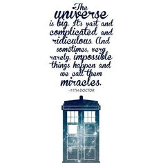 Items similar to Doctor Who - Miracles - 11th Doctor quote -... ❤ liked on Polyvore featuring doctor who, backgrounds, quotes, text, words, filler, phrase and saying