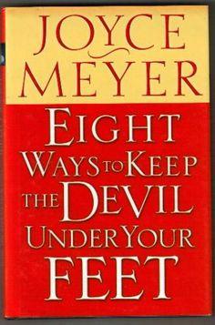 Eight Ways to Keep the Devil Under Your Feet: Joyce Meyer: 9780739433232: Amazon.com: Books