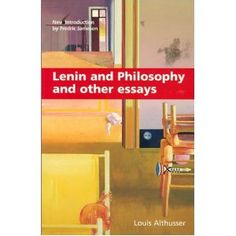 "Louis Althusser 1970  ""Lenin and Philosophy"" and Other Essays    Ideology and Ideological State Apparatuses"