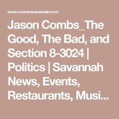 Jason Combs_The Good, The Bad, and Section 8-3024 | Politics | Savannah News, Events, Restaurants, Music | Connect Savannah