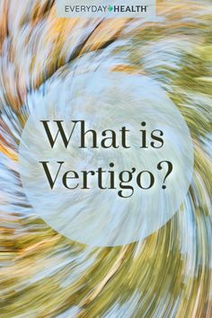 Learn everything you need to know about #vertigo.