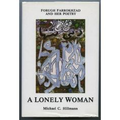 A Lonely Woman, poetry of Forough Farrokhzad
