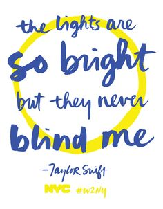 The lights are so bright, but they never blind me.