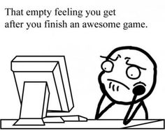 Every Gamer Has Experienced This Exact Feeling…