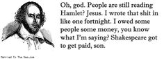 Married To The Sea comic: got to get paid * Text: oh god people are still reading hamlet jesus i wrote that shit in like one fortnight i owe...