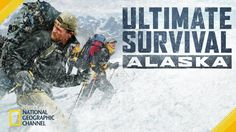 Ultimate Survival Alaska on National Geographic Channel