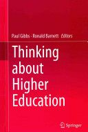 Thinking about Higher Education / edited by Paul Gibbs, Ronald Barnett
