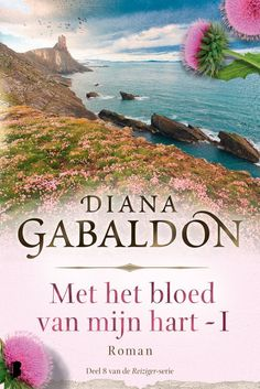 Met het bloed van mijn hart - deel I | Diana Gabaldon Outlander, Diana Gabaldon, Good Books, My Books, Debbie Macomber, I 8, Book Girl, Thomas Brodie Sangster, Dark Fantasy