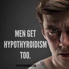 Men get #hypothyroidism too. HypothyroidMom.com