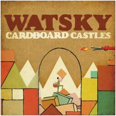 Cardboard Castles Watsky | Watsky – Cardboard Castles Album