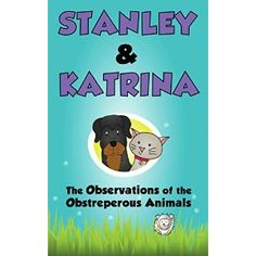 #Book Review of #TheObservationsoftheObstreperousAnimals from #ReadersFavorite - https://readersfavorite.com/book-review/37351  Reviewed by Mamta Madhavan for Readers' Favorite  The Observations of the Obstreperous Animals (Stanley & Katrina Book 2) by Katrina and Stanley is a fun book for children about Katrina the cat and Stanley the dog. Through a series of short stories, Stanley and Katrina give readers a peek into their lives and their crazy activities will have readers laughing. In ...
