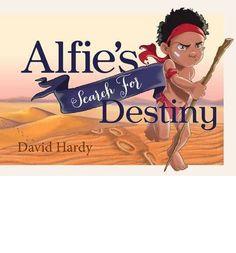 Alfie's Search for Destiny : David Hardy : 9781922142115