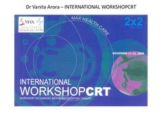 Dr Vanita Arora – INTERNATIONAL WORKSHOPCRT