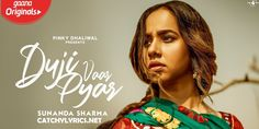 Duji Vaar Pyar Lyrics :- Latest punjabi song in the Singer of Sunanda Sharma. Director of this song by Arvindr Khaira this song Lyrics Jaani of this song Producer by Pinky Dhaliwal. This song is Label by Mad 4 Music. Album Songs, Hit Songs, News Songs, Love Songs, Here Lyrics, All Lyrics, Song Lyrics, Michael Jackson Songs Lyrics, Michael Jackson's Songs