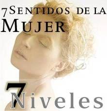 7Niveles ¨7 Sentidos de la Mujer¨. Masterminds de Crecimiento Personal. Co-creadora: Karla Alezard  lenguajedelaenerg...