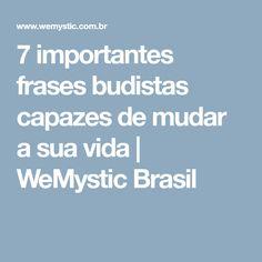 7 importantes frases budistas capazes de mudar a sua vida | WeMystic Brasil