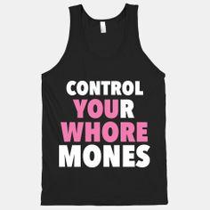 Control Your Whoremones (Dark)  hahaha awesome tank