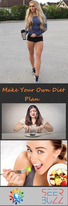 Make Your Own Diet Plan #health #diet #healthcare