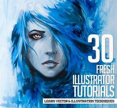 Illustrator Tutorials: 30 New Tuts to Learn Vector & Illustration Techniques More
