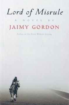 Lord of Misrule by Jaimy Gordon. National Book Award, 2010. http://libcat.bentley.edu/record=b1348169~S0
