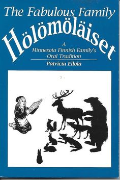 Minnesota Finnish Family Oral Tradition Holomolaiset Patricia Eilola Signed PB