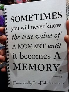 Make a memory today......be amazing