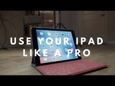 Learn How To Use Your IPad To Its Full Potential - YouTube