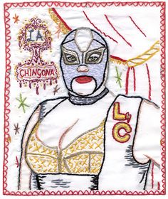 La Chingona  - 2003, hand embroidery on cotton. Collection of Audra Morse.
