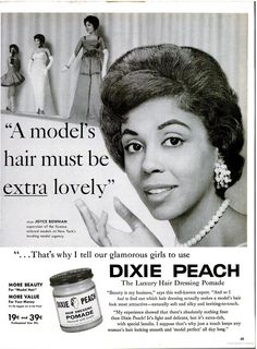 Dixie Peach - This really should have gone on my history board. I remember my mum using Dixie Peach in my hair growing up...