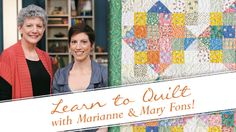 Learn to Quilt with Marianne and Mary Fons!