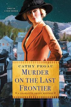 Murder on the Last Frontier (A Charlotte Brody Mystery) by Cathy Pegau http://www.amazon.com/dp/1496700546/ref=cm_sw_r_pi_dp_iWIBwb0P6128F